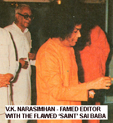 FAMED EDITOR V.K. NARASIMHAN WITH THE FLAWED 'SAINT' SAI BABA