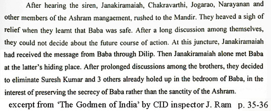 Sathya Sai Baba decided with his younger brother to 'eliminate' the four intruders to the temple - according to CID inspector J. Ram in his book 'The Godmen of India'.