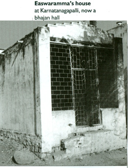 NOTE THAT THIS WAS EASHWARAMMA'S 'HOUSE' (OR SHACK) NOT A FAMILY HOME!